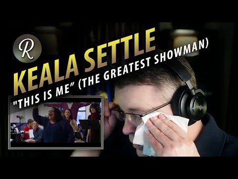 "Keala Settle Reaction  This Is Me"" The Greatest Showman"