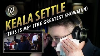 "Keala Settle Reaction | ""This Is Me"" (The Greatest Showman) Video"