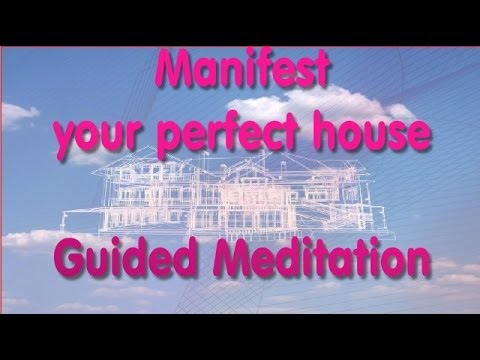 Manifest your dream home - Guided Meditation - Creative Visualisation with meditation music