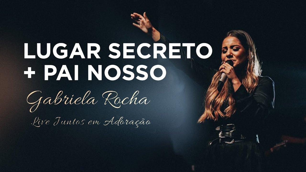 Gabriela Rocha | Lugar secreto / Pai nosso | Live Juntos em Adoração
