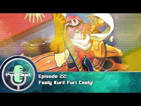 Toonami Squad Podcast Sessions: Episode 22 Fooly Kuri! Furi Cooly!