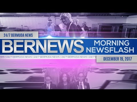 Bernews Newsflash For Tuesday December 19, 2017