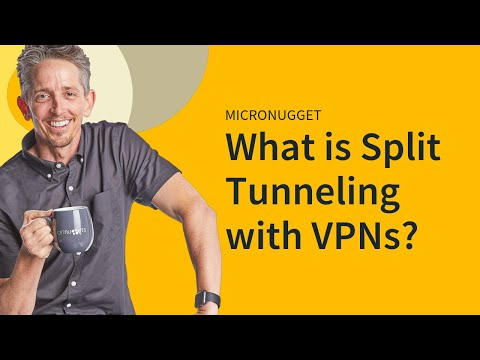 MicroNugget: Split Tunneling with VPNs (Virtual Private Networks)