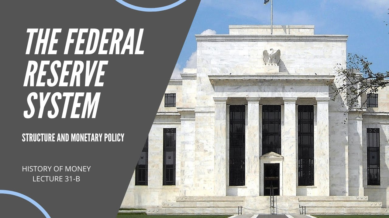 The Federal Reserve System: Structure and Monetary Policy