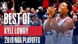 The Best Of Kyle Lowry! | 2019 Nba Playoffs