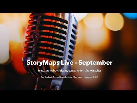 StoryMaps Live: September 2019, Featuring Gabby Salazar