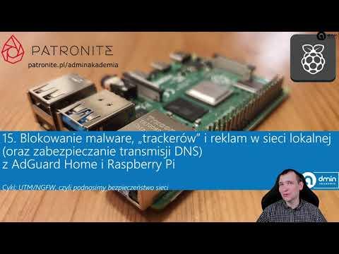 """15. Blokowanie malware, """"trackerów"""" i reklam w sieci lokalnej z AdGuard Home i Raspberry Pi"""