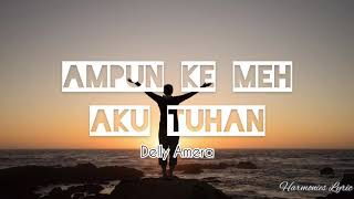 Ampun Ke Meh Aku Tuhan (Lirik) - Delly Amera