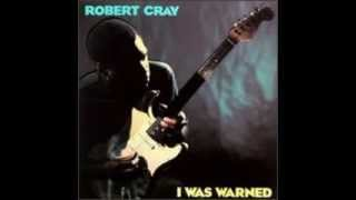 The price I pay Robert Cray