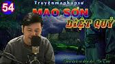 TRUYỆN MA PHÁP SƯ: MAO SƠN DIỆT QUỶ - TẬP 54 - GIA THẾ ÔNG BÀ NGOẠI - MC HƯ TRÚC
