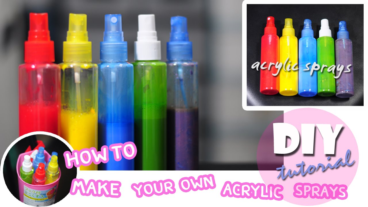 Diy How To Make Your Own Acrylic Spray Paint Youtube