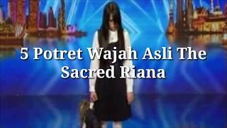 POTRET WAJAH ASLI THE SACRED RIANA ASIA'S GOT TALENT 2017