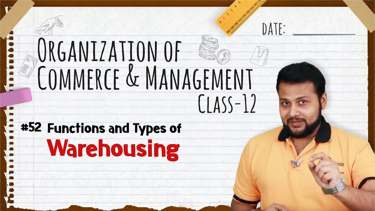 Functions and Types of Warehousing - Business Services - Class 12 OCM