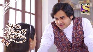 Yeh Un Dinon Ki Baat Hai | Naina & Sameer Plan A Special Date | Best Moments