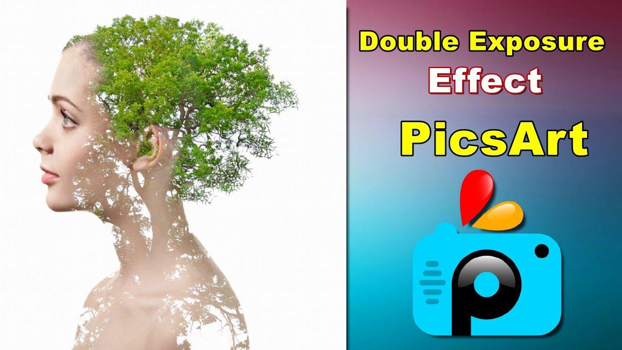 PicsArt Tutorial : Pics Art Double Exposure Effect Tutorial with New ...