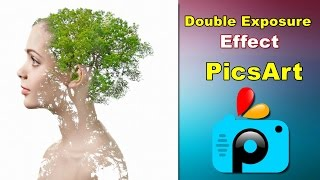 PicsArt Tutorial : Pics Art Double Exposure Effect Tutorial with New Trick Must Watch
