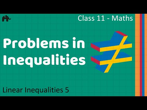 Maths Inequalities Part 5 (Problems in Inequalities)  Mathematics CBSE Class X1