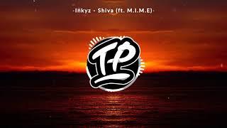 Inkyz   Shiva ft  M I M E