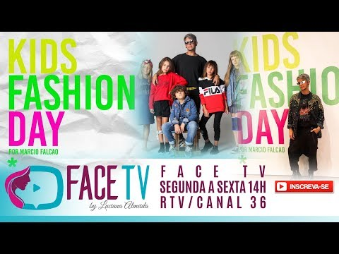 Kids Fashion Day - Marcio Falcão | Giovana Pawell - FACE TV