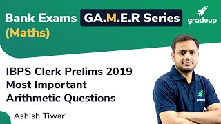 G.A.M.E.R Series:Tricks to Solve Arithmetic Questions(Part 4) for IBPS Clerk Prelims 2019