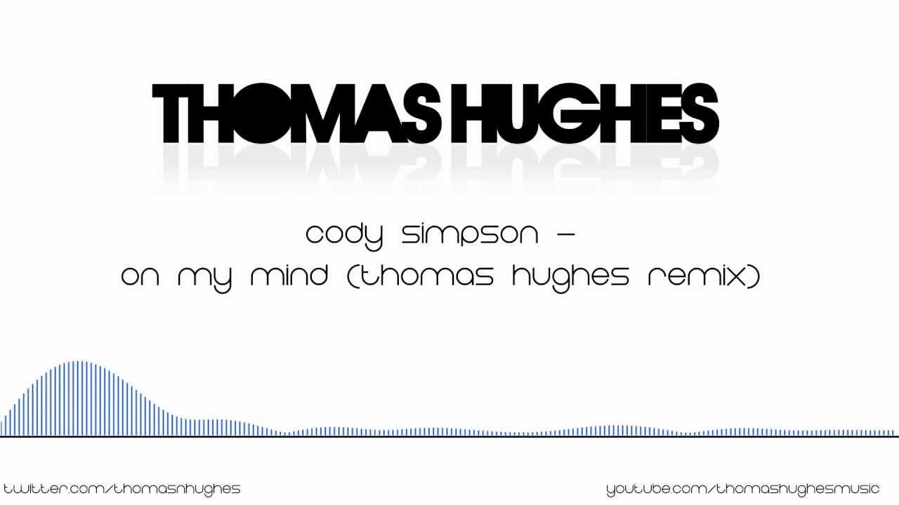 d6bd81bab50 Cody Simpson - On My Mind (Thomas Hughes Remix) - YouTube