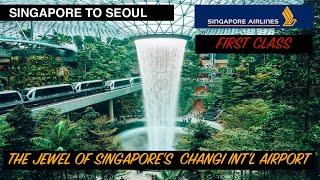 SINGAPORE AIR - FIRST CLASS   JEWEL TERMINAL   SINGAPORE TO SEOUL   SINGAPORE LOUNGE   TRIP REPORT