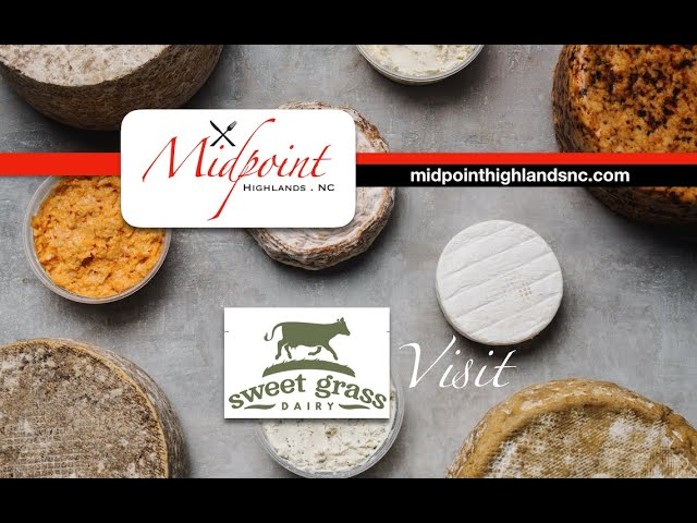 Midpoint | Sweet Grass Dairy Visit