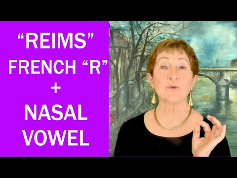 """Hard Words in French #4 -Reims-French """"R"""" + Nasal Vowel- Mastering French Pronunciation w/ Geri Metz"""