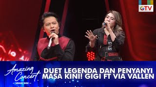 Download lagu Duet Legenda Dan Penyanyi Masa Kini! GIGI ft Via Vallen - [NAKAL] | AMAZING CONCERT GTV
