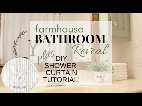 Farmhouse Bathroom Reveal ~ DIY Shower Curtain Tutorial ~ Bathroom Makeover
