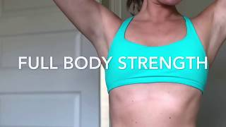 Full Body Strength Workout: Core, Lower Body, Upper Body