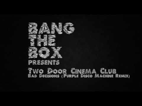 Two Door Cinema Club - Bad Decisions (Purple Disco Machine Remix)