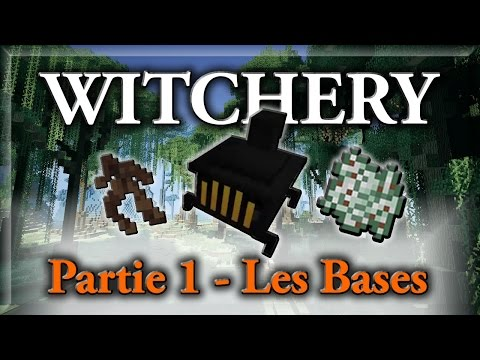 [TUTO] Witchery - Partie 1 - Les Bases