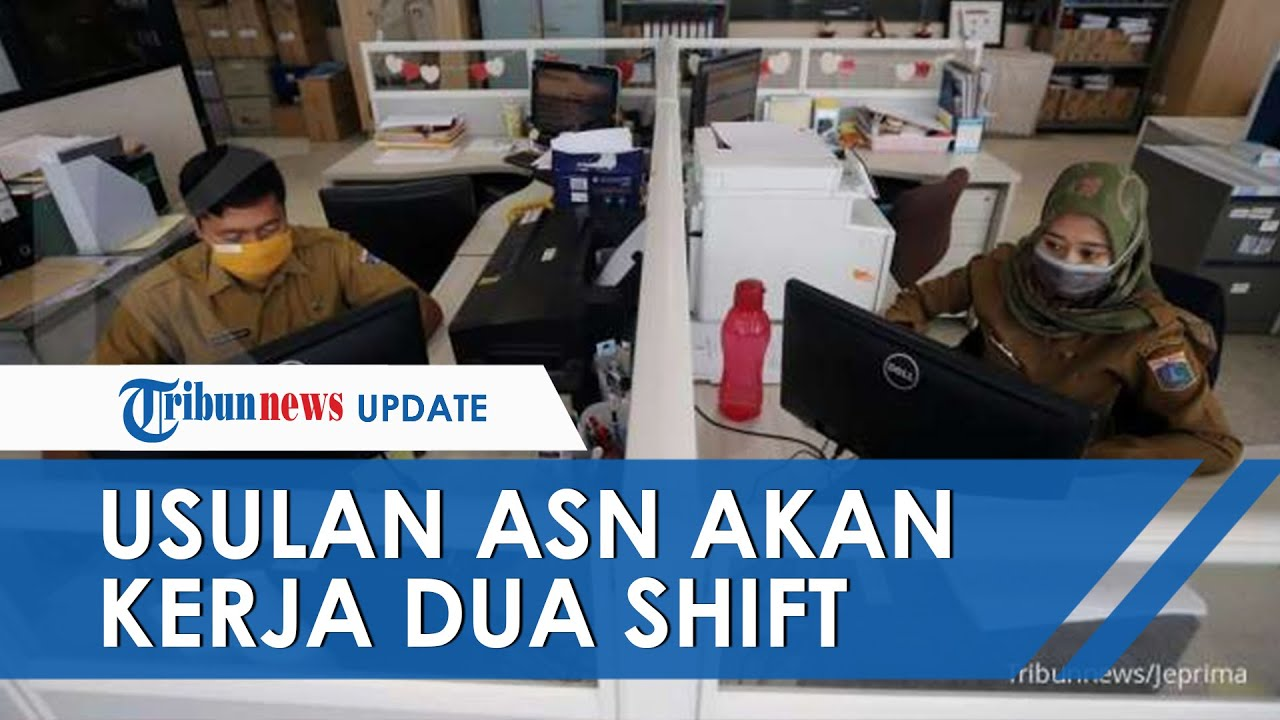 Dalam Waktu Dekat PNS Akan Kerja Dua Shift, Simak Aturannya - YouTube