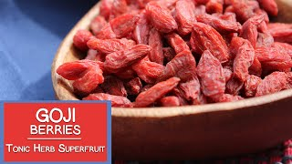 Goji Berries, A Tonic Herb and Superfruit Variety