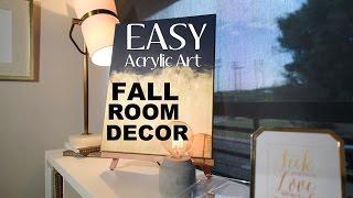 Fall Room Decor | Super Easy Diy Wall Art | Acrylic Art Diy