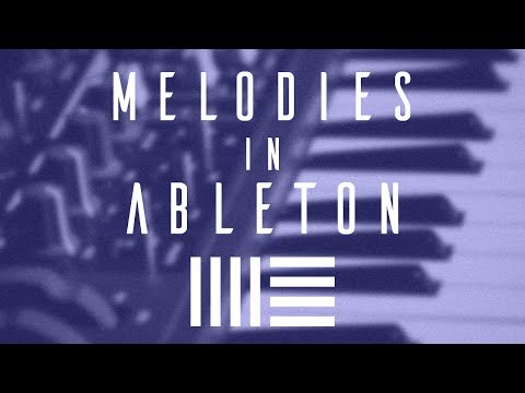 5 Tips: Make Your Melodies Sound Better (Ableton Tutorial)