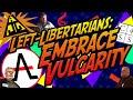 Getting Vulgar with Left-Libertarians: A Critique of Left-Market Anarchism