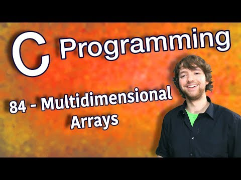 C Programming Tutorial 84 - Multidimensional Arrays
