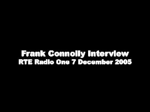 Frank Connolly 1: Interviewed by Sean O'Rourke RTE Radio One News at one 7 December 2005