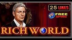 Rich World - Slot Machine - 25 Lines - Bonus Game - Big Wins