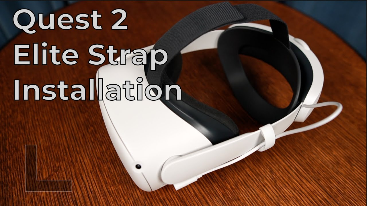 How to install the Oculus Quest 2 Elite Strap