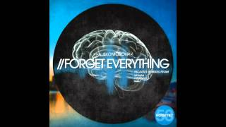 A. Skomoroh - Forget Everything (Joe Kendut Remix)