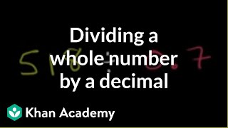 Dividing a whole number by a decimal | Decimals | Pre-Algebra | Khan Academy