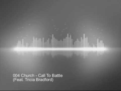 004 Church - Call To Battle (Feat. Tricia Bradford) MP3 Preview