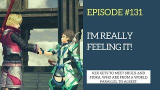 Xenoblade Chronicles 2 Let's Play #131: I'm Really Feeling It!