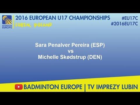 #2016EU17C Lubin - QF MS - Sara Penalver Pereira (ESP) VS Michelle Skødstrup (DEN)