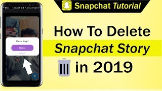 How To Delete Snapchat Story in 2019