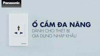 Ổ Cắm Điện Đa Năng Panasonic - Thoải mái và an toàn khi sử dụng thiết bị gia dụng