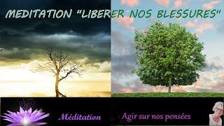 Méditation Libération de nos blessures
